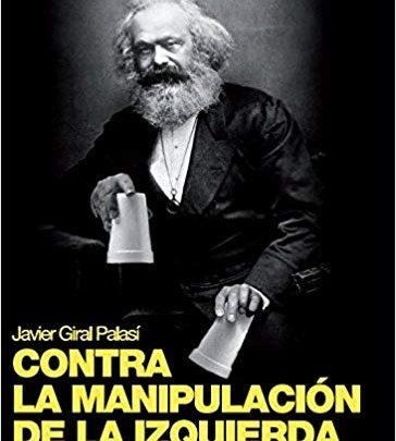Photo of Contra la manipulación de la izquierda.Un libro de Javier Giral Palasí