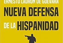 "Photo of Novedad editorial: ""Nueva defensa de la Hispanidad"", de Ernesto Ladrón de Guevara"
