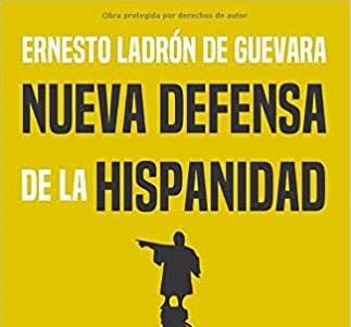 """Photo of Novedad editorial: """"Nueva defensa de la Hispanidad"""", de Ernesto Ladrón de Guevara"""