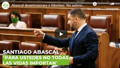 Photo of Abascal a Sánchez: 'No salimos más fuertes. Para ustedes no todas las vidas importan'